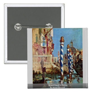 Grand Canal In Venice By Manet Edouard Pinback Button