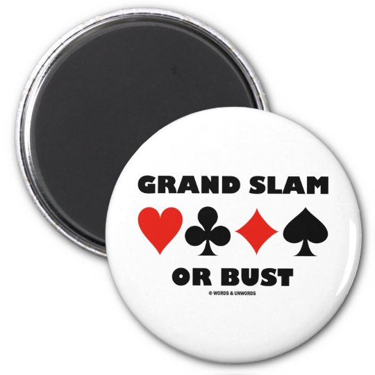 Grand Slam Or Bust (Bridge Card Suits) Magnet