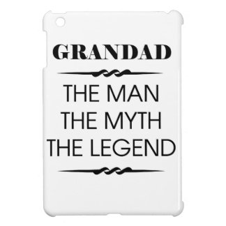 Grandad The Man The Myth The Legend iPad Mini Case