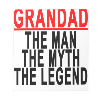 Grandad The Man The Myth The Legend Shirts.png Notepad