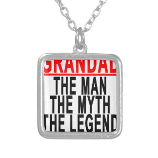 Grandad The Man The Myth The Legend Shirts.png Silver Plated Necklace