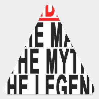 Grandaddy el hombre el mito la leyenda Shirts.png Pegatina Triangular