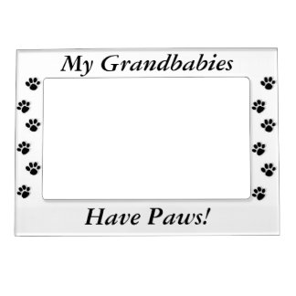 Grandbabies Have Paws Photo Frame Magnets