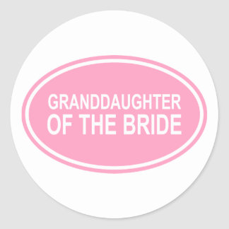 Wedding Gift For Granddaughter : Granddaughter of the Bride Wedding Oval Pink Classic Round Sticker