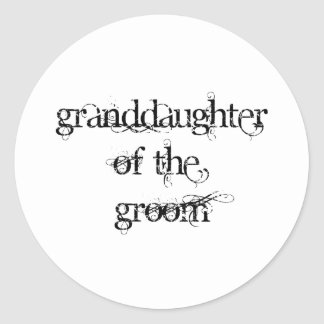Granddaughter of the Groom Classic Round Sticker