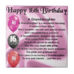 """Granddaughter Poem 16th Birthday Ceramic Tile<br><div class=""""desc"""">A great gift for a special granddaughter on her 16th birthday</div>"""