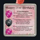 """Granddaughter Poem - 21st Birthday Metal Ornament<br><div class=""""desc"""">A great gift for a special granddaughter on her 21st birthday</div>"""