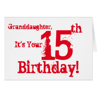Granddaughter's 15th birthday in red & white. card