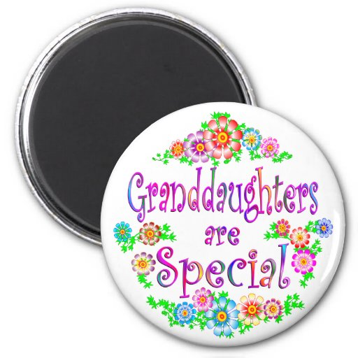 GRANDDAUGHTERS are Special Fridge Magnet