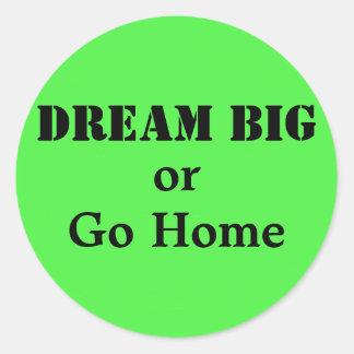 Grandes ideales o van a casa pegatina redonda