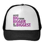 Grandes ideales, piensan más grande, sean el gorra