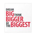 Grandes ideales, piensan más grande, sean los bigg bloc de notas