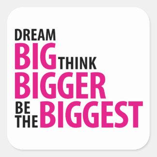Grandes ideales, piensan más grande, sean los más pegatina cuadrada