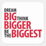 Grandes ideales, piensan más grande, sean los colcomanias cuadradas