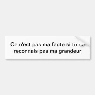 Grandeur (Greatness in French) Car Bumper Sticker
