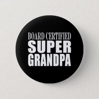Grandfather Grandpas Board Certified Super Grandpa Button