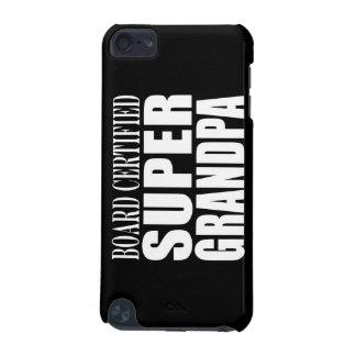 Grandfather Grandpas Board Certified Super Grandpa iPod Touch 5G Covers