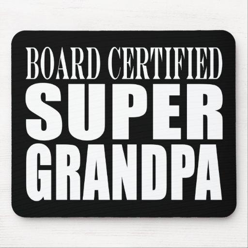 Grandfather Grandpas Board Certified Super Grandpa Mouse Pad