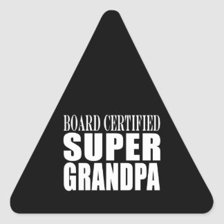 Grandfather Grandpas Board Certified Super Grandpa Triangle Sticker