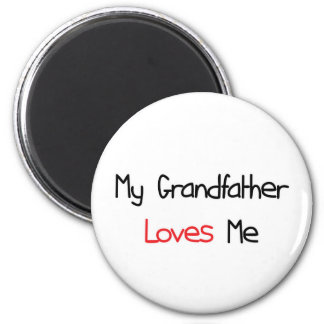 Grandfather Loves Me Refrigerator Magnets