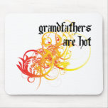 Grandfathers Are Hot Mouse Pad