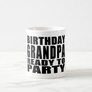Grandfathers : Birthday Grandpa Ready to Party Coffee Mug