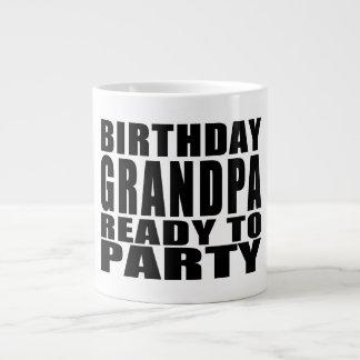 Grandfathers : Birthday Grandpa Ready to Party Giant Coffee Mug