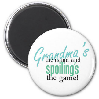 Grandma's the Name, and Spoiling's the G Fridge Magnets