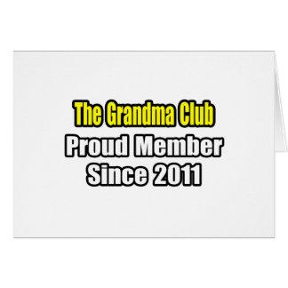 Grandma Club .. Proud Member Since 2011 Card