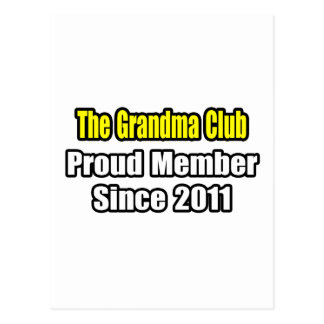Grandma Club .. Proud Member Since 2011 Postcard