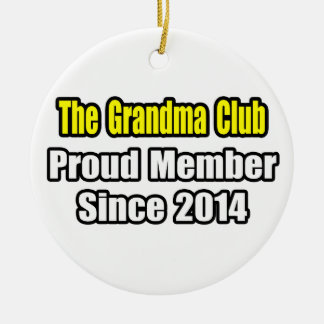 Grandma Club .. Proud Member Since 2014 Ceramic Ornament