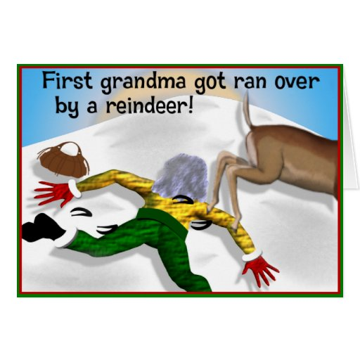 Grandma Got Ran Over By A Reindeer Christmas Card