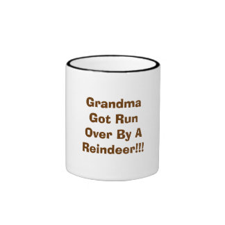 Grandma Got Run Over By A Reindeer!!! Ringer Coffee Mug