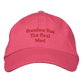 Grandma Has The Final Word Funny Custom Embroidered Baseball Cap