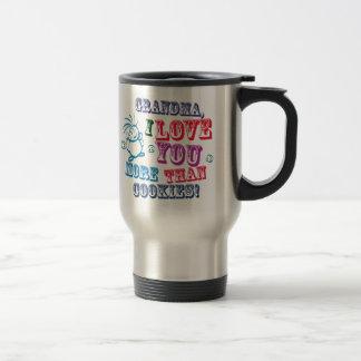 Grandma I Love You More Than Cookies! 15 Oz Stainless Steel Travel Mug