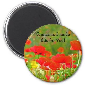 Grandma I made this for You! Fridge magnet Poppies