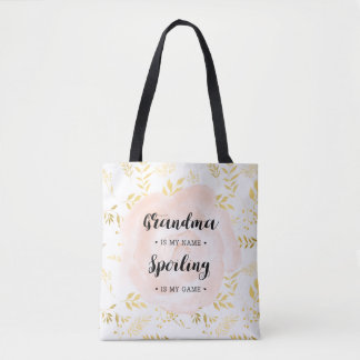 Grandma in my name. Spoiling is my game Tote Bag