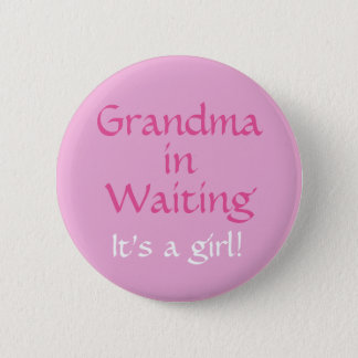 Grandma in waiting (for a girl)button pinback button