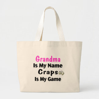 Grandma Is My Name And Craps Is My Game Large Tote Bag