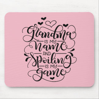 Grandma is my name and spoiling is my game mouse pad