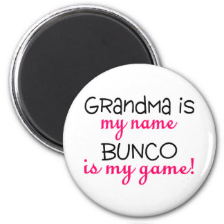 Grandma Is My Name Bunco Is My Game 2 Inch Round Magnet