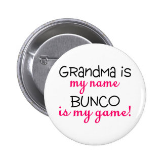 Grandma Is My Name Bunco Is My Game 2 Inch Round Button