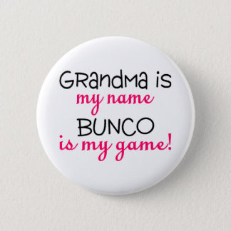 Grandma Is My Name Bunco Is My Game Pinback Button