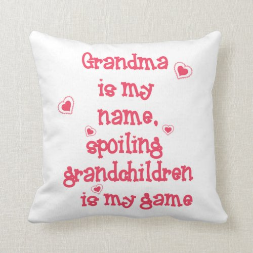 Grandma is My Name, Spoiling Grandchildren is Throw Pillow
