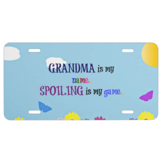 Grandma is My Name. Spoiling is My Game. License Plate