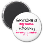Grandma Is My Name Spoiling Is My Game Fridge Magnets