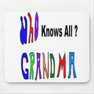 Grandma Knows All Mouse Pad