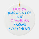 Grandma knows everything | Mother's Day Gift Ceramic Ornament