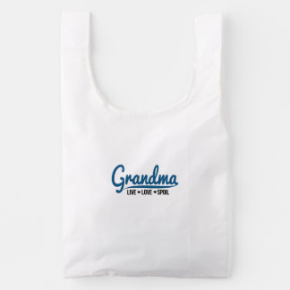 Grandma Live Love Spoil Reusable Bag