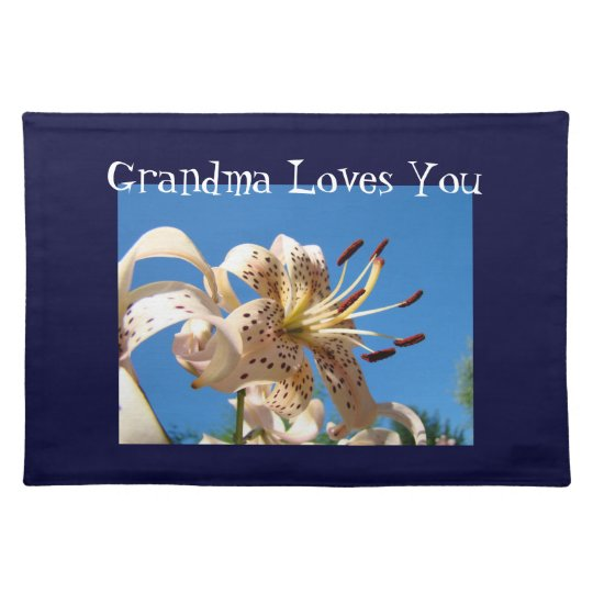 Grandma Loves You gifts place mats Lily Flowers